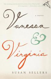 Vanessa & Virginia: A Novel