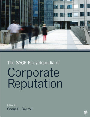 The SAGE Encyclopedia of Corporate Reputation PDF