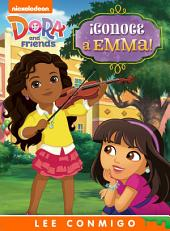 ¡Conoce a Emma! Lee Conmigo Libro de Cuentos (Dora and Friends)