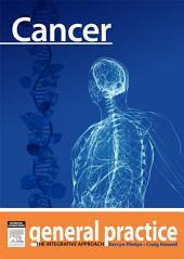 Cancer: General Practice: The Integrative Approach Series