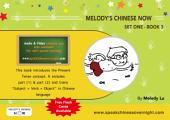 Melody's Chinese Now Set One Book 3: Learn to Speak Chinese Overnight