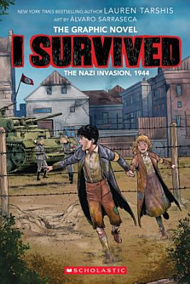 I Survived the Nazi Invasion  1944  I Survived Graphic Novel  3   A Graphix Book