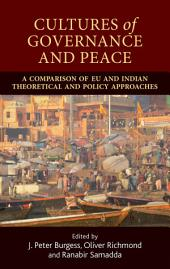 Cultures of Governance and Peace: A Comparison of EU and Indian Theoretical and Policy Approaches