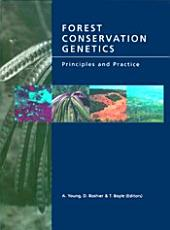Forest Conservation Genetics: Principles and Practice