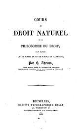 Cours de droit naturel ou de philosophie du droit, fait d'après l'état actuel de cette science en Allemagne: Volume1