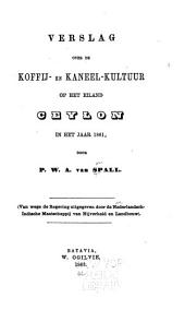 Verslag over de koffij- en kaneel-kultuur op het eiland Ceylon in het jaar 1861