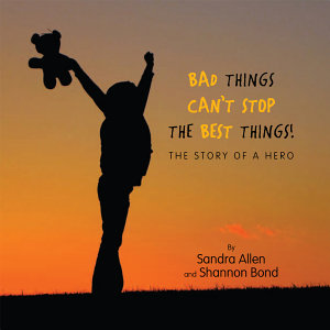 Bad Things Can't Stop The Best Things!
