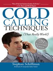 Cold Calling Techniques: That Really Work, Edition 5