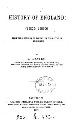 History of England  1603 1690  from the accession of James i to the battle of the Boyne PDF