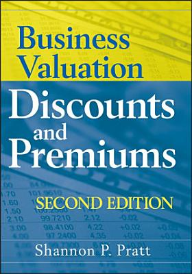 Business Valuation Discounts and Premiums
