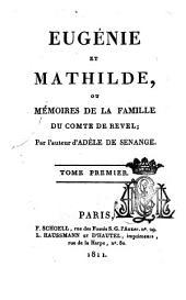Eugénie et Mathilde, ou, Mémoires de la famille du comte de Revel