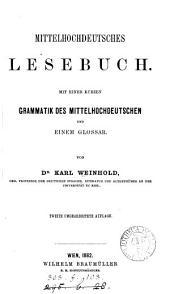 Mittelhochdeutsches Lesebuch: mit einer kurzen Grammatik des Mittelhochdeutschen und einem Glossar