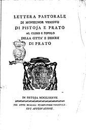 Lettera pastorale di monsignor vescovo di Pistoja e Prato al clero e popolo della città e diocesi di Prato