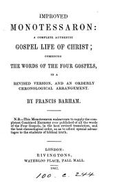 Improved monotessaron: a Gospel life of Christ, by F. Barham