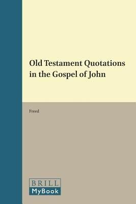 Download Old Testament Quotations in the Gospel of John Book