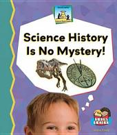 Science History Is No Mystery!