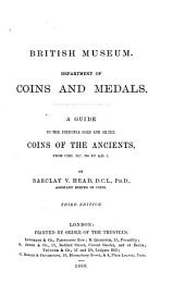 A Guide to the Principal Gold and Silver Coins of the Ancients: From Circ. B.C. 700 to A.D. 1