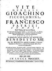 Vite de' beati Gioachino Piccolomini e Francesco Patrizi senesi dell'ordine de' Servi di Maria, co' suoi atti ... e con varie note, e osservazioni, etc