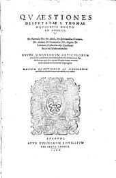 Quaestiones disputatae : de potentia dei, de malo, de daemonibus, de Angelis, de veritate, et pluribus aliis quaestionibus...