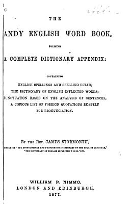 The Handy English Word Book  Forming a Complete Dictionary Appendix