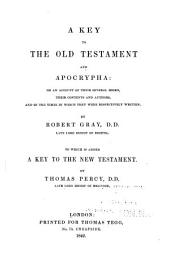 A Key to the Old Testament and Apocrypha: Or an Account of Their Several Books, Their Contents and Authors, and of the Times in which They Were Respectively Written