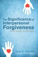 The Significance of Interpersonal Forgiveness in the Gospel of Matthew PDF
