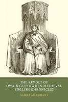 The Revolt of Owain Glyndwr in Medieval English Chronicles PDF