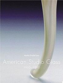 American Studio Glass  1960 1990 PDF