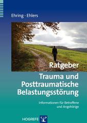 Ratgeber Trauma und Posttraumatische Belastungsstörung: Informationen für Betroffene und Angehörige