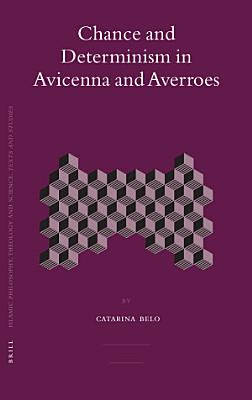 Chance and Determinism in Avicenna and Averro  s PDF