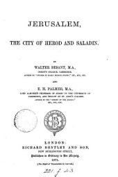 Jerusalem, the city of Herod and Saladin, by W. Besant and E.H. Palmer