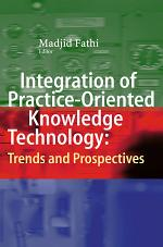 Integration of Practice-Oriented Knowledge Technology: Trends and Prospectives