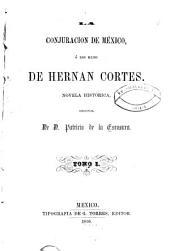 La conjuracion de México: ó los hijos de Hernan Cortes. Novela histórica