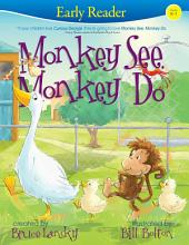 Monkey See, Monkey Do (Early Reader): Early Reader