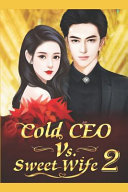 Cold CEO Vs. Sweet Wife 2