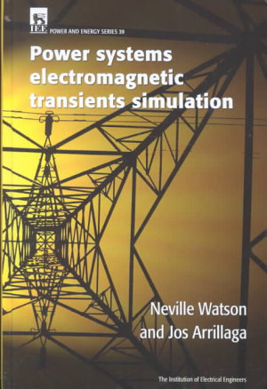 Power Systems Electromagnetic Transients Simulation PDF