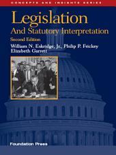 Legislation and Statutory Interpretation, 2d (Concepts and Insights Series): Edition 2