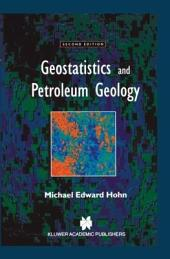 Geostatistics and Petroleum Geology: Edition 2