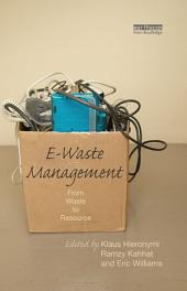 E-Waste Management: From Waste to Resource