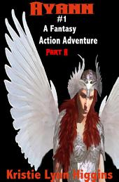 Ayann #1 A Fantasy Action Adventure: Part A- Broken Sword In Dragon Dungeon