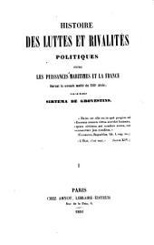 Histoire des luttes et rivalités politiques entre les puissances maritimes et la France, durant la seconde moîtîé du 17. siècle par le baron Sirtema de Grovestins: Volume1