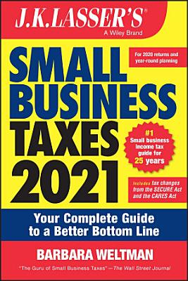 J K  Lasser s Small Business Taxes 2021