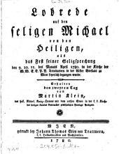 Lobrede auf den seligen Michael von den Heiligen: als das Fest seiner Seligsprechung den 9. 10. 11. des Monats April 1780. in der Kirche der W.W. E.E. P.P. Trinitariern in der Alster Vorstadt zu Wien feyerlich begangen wurde