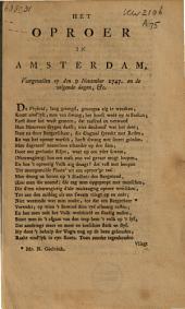 Het oproer in Amsterdam, voorgevallen op den 9 november 1747. en de volgende dagen