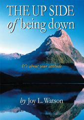 The UP SIDE of Being Down: A Simple Guide for Healing Negativity with Mind Fitness