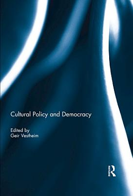 Cultural Policy and Democracy PDF