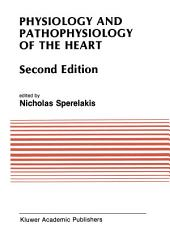 Physiology and Pathophysiology of the Heart: Edition 2
