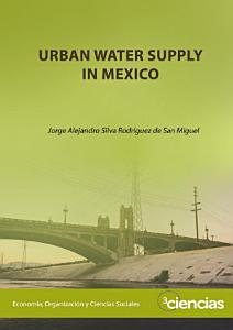 Urban water supply in Mexico Book