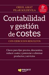 Contabilidad y gestión de costes: con ejercicios resueltos.7a Edición Revisada, Edición 6