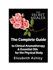 The Complete Guide To Clinical Aromatherapy and Essential Oils for The Physical Body: Essential Oils for Beginners